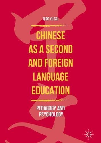 Chinese as a Second and Foreign Language Education: Pedagogy and Psychology pdf