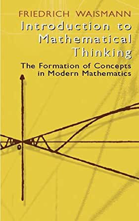 Introduction to Mathematical Thinking: The Formation of