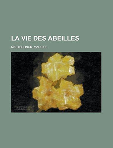 La vie des abeilles  [Maeterlinck, Maurice] (Tapa Blanda)