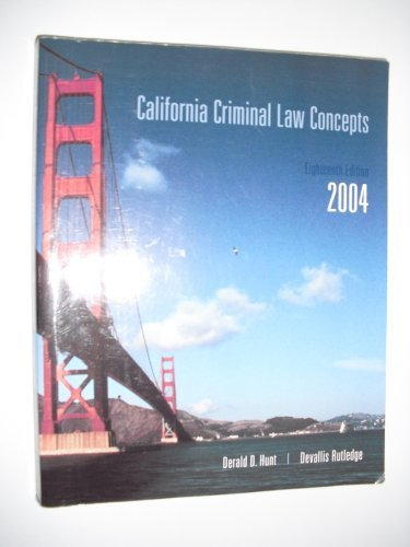 California Criminal Law Concepts 2004 (18th) by derald d.hunt (2004-05-03)