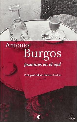 Jazmines en el ojal: Antonio(Burgos Belinchón) Burgos: 9788497340090: Amazon.com: Books