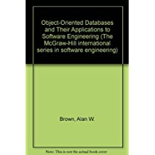 Object-Oriented Databases and Their Applications to Software Engineering (The McGraw-Hill international series in software engineering) by Alan W. Brown (1991-01-01)