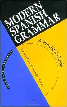 modern-spanish-grammar-a-practical-guide-modern-grammars