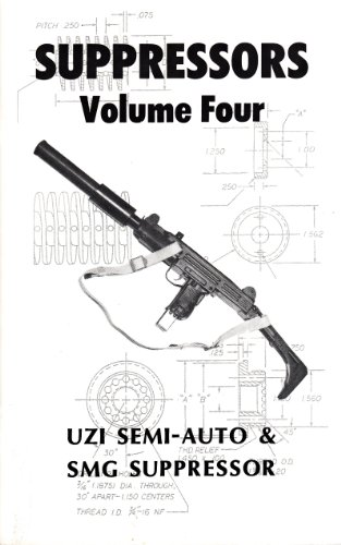 Suppressors, Volume Four (4): Uzi 9mm SMG & Semi-Auto Suppressor ~Construction Manual (Fake Suppressor 9mm)