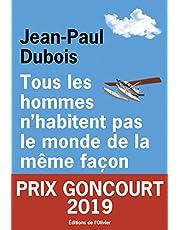 Tous les hommes n'habitent pas le monde de la même façon - Prix Goncourt 2019