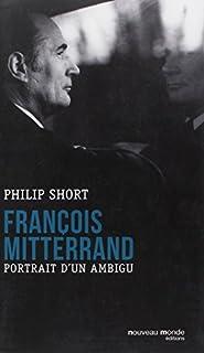 François Mitterrand : portrait d'un ambigu, Short, Philip