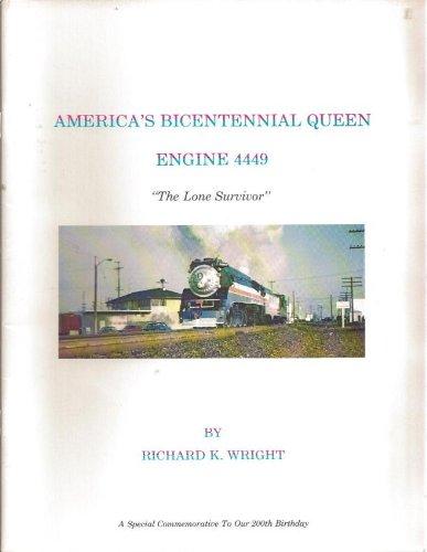 America's Bicentennial Queen: Engine 4449 :