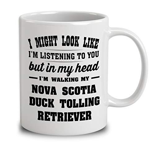 I Might Look Like Im Listening To You, But In My Head Im Walking My Nova Scotia Duck Tolling Retriever Coffee Mug (White, 11 oz) -