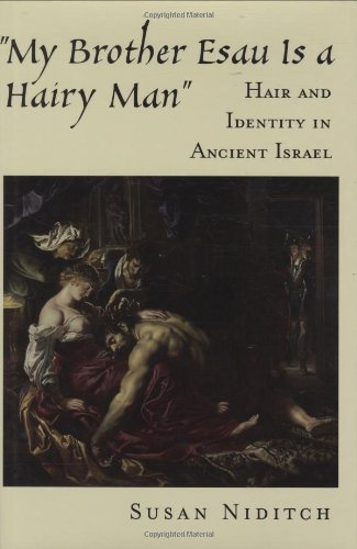 """My Brother Esau Is a Hairy Man"": Hair and Identity in Ancient Israel"