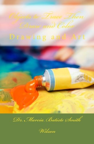 Objects to Trace Then Draw and Color Drawing and Art pdf epub
