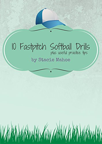 10 Fastpitch Softball Drills: Plus useful practice tips
