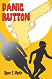 Panic Button, Byron Martin, 0595370756