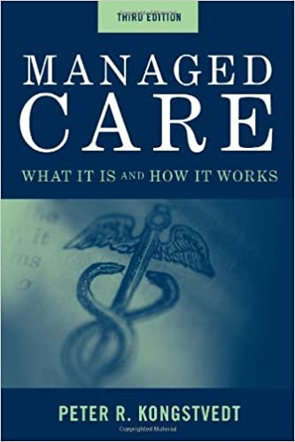 Book Managed Care: What It Is and How It Works (Managed Health Care Handbook ( Kongstvedt)) by Peter R. Kongstvedt (2008-11-14)