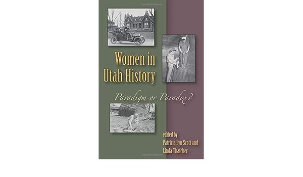 Women in Utah History: Paradigm or Paradox