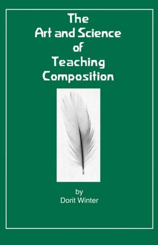 The Art and Science of Teaching Composition by Dorit Winter (2014-07-03)