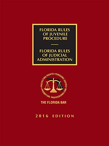Read Online Florida Rules of Juvenile Procedure and Rules of Judicial Administration ebook