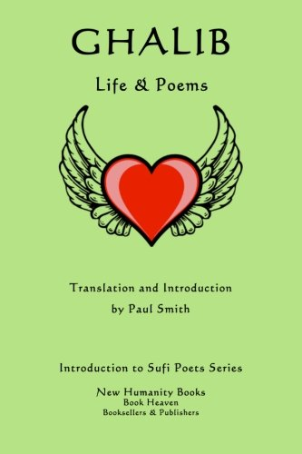Download Ghalib: Life & Poems (Introduction to Sufi Poets