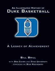 Illustrated History Of Duke Basketball: A Legacy of Achievement