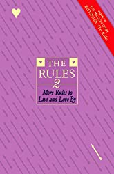 The Rules 2: More Rules to Live and Love By