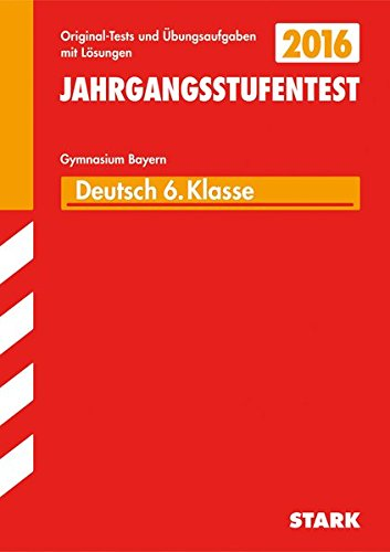 Jahrgangsstufentest - Gymnasium Deutsch 6. Klasse  Bayern