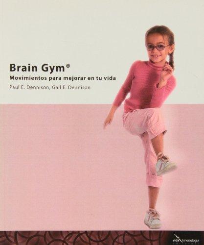 Brain Gym – Movimientos Para Mejorar Tu Vida