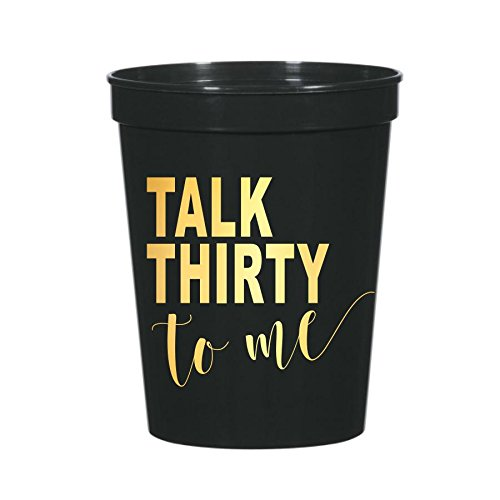 Talk Thirty to Me Cups, 30th Birthday Party Stadium Cups, 30th Birthday Party Decorations, Talk Thirty to Me, Funny 30th Birthday Decorations, Partyware, Dirty 30