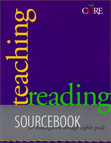 Teaching Reading Sourcebook: Sourcebook for Kindergarten Through Eight Grade (Core Literacy Training Series) by Bill Honig Linda Diamond Linda Gutlohn Jacalyn Mahler (2000-02-01) Paperback