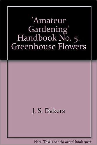 'Amateur Gardening' Handbook No. 5. Greenhouse Flowers