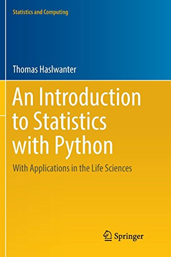 An Introduction to Statistics with Python: With Applications in the Life Sciences (Statistics and Computing) por Thomas Haslwanter