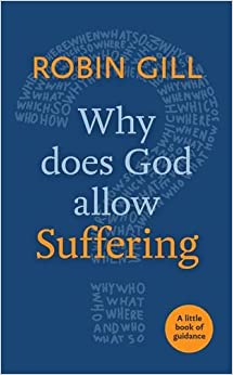Why Does God Allow Suffering?: A Little Book of Guidance