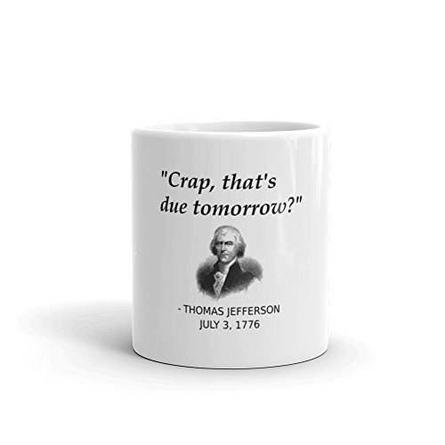Funny Founding Father Thomas Jefferson Independence Day USA History Mug For People Forgetting Assignments, History Teachers, History Geeks, 11oz, 15oz, (Kona Coffee History)
