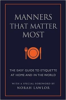 good manners are not needed in the present world Millionaire manners: the never before has a single guide presented the tools you need to accomplish this millionaire manners is your source for mastering the once young and elderly men that good manners will not only make you feel wonderful inside but it will be received by.