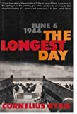 The Longest Day : June 6, 1944, Ryan, Cornelius, 0671208144