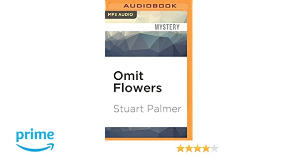 Amazon.com: Omit Flowers (9781531815479): Stuart Palmer, Dan Woren: Books