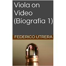 Viola on Video (Biografía 1) (Obra Completa sobre Bill Viola) (Spanish Edition)