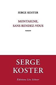 Montaigne, sans rendez-vous par Serge Koster