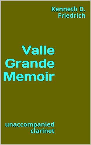 Valle Grande Memoir: unaccompanied clarinet