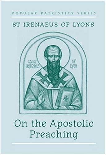 On the Apostolic Preaching: Irenaeus Saint Bishop of Lyon