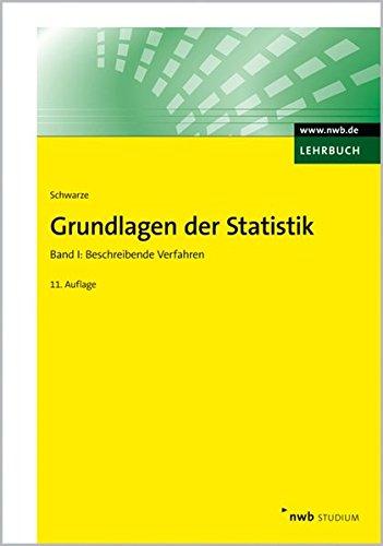 Grundlagen der Statistik 1: Beschreibende Verfahren (NWB Studium Betriebswirtschaft)