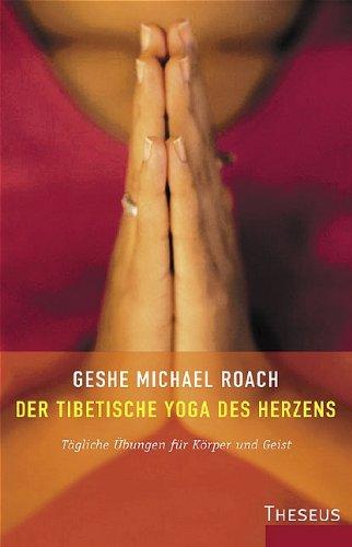 Das tibetische Yoga des Herzens: Tägliche Übungen für Körper und Geist Taschenbuch – 1. September 2004 Michael Roach (Geshe) Theseus 3896202391 Autogenes Training