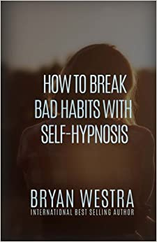 Book How To Break Bad Habits With Self-Hypnosis