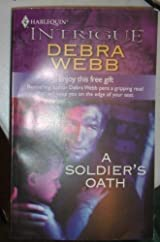 Title A Soldiers Oath Harlequin Intrigue Edition First Authors Debra Webb ISBN 0 373 15073 3 978 1 UK Publisher