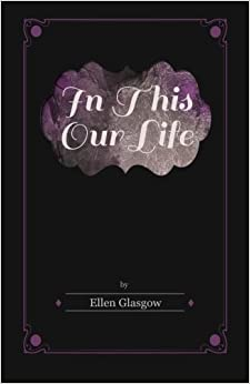 Book In This Our Life by Ellen Glasgow (2014-08-12)