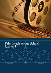 Palm Beach Acting School - Lesson 1