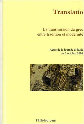Lire en ligne Translatio : La transmission du grec entre tradition et modernité : Actes de la journée d'étude du 3 octobre 2008 epub pdf