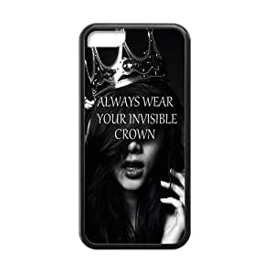 iPhone 5C Case,Always Wear Your Invisible Crown Quotes Noble Lady Hign Definition Black and White Design Cover With Hign Quality Rubber Plastic Protection Case
