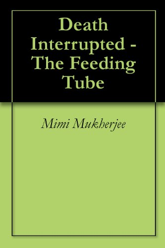 Death Interrupted - The Feeding Tube