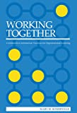 Working Together : Collaborative Information Practices for Organizational Learning, Somerville, Mary M., 0838985319