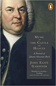 Book Music in the Castle of Heaven: A Portrait of Johann Sebastian Bach