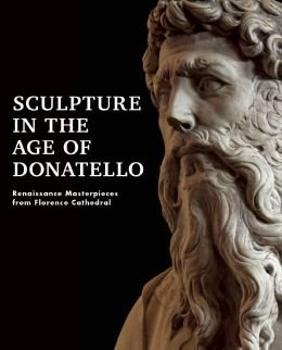 Renaissance Masterpieces from Florence Cathedral Sculpture in the Age of Donatello (Hardback) - Common